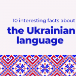 10 interesting facts about Ukrainian language
