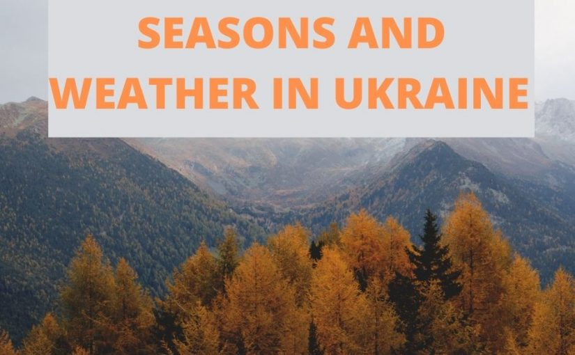 Seasons and Weather in Ukraine