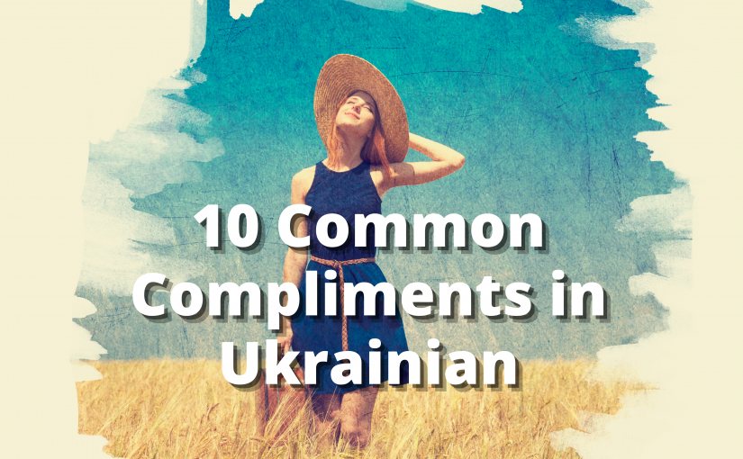 10 Common Compliments in Ukrainian