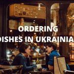 Ordering Dishes In Ukrainian