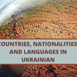 Countries, Nationalities, and Languages in Ukrainian