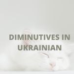 Diminutives in Ukrainian