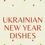 Ukrainian new year dishes