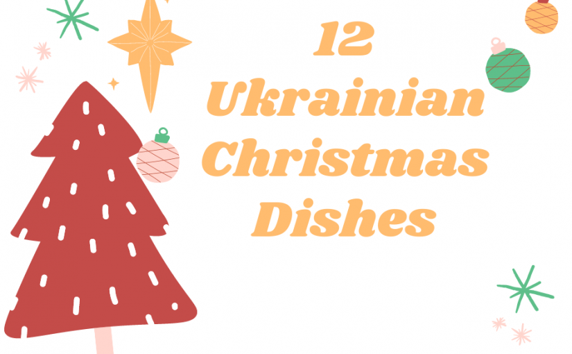 12 Ukrainian Christmas Dishes