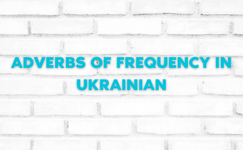 Adverbs of Frequency in Ukrainian