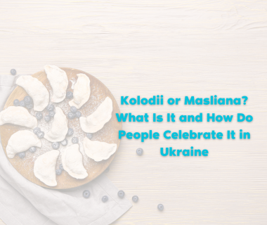 Kolodii or Masliana – What Is It and How Do People Celebrate It in Ukraine