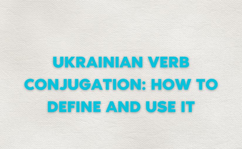 Ukrainian Verb Conjugation