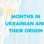 Months in Ukrainian and Their Origin