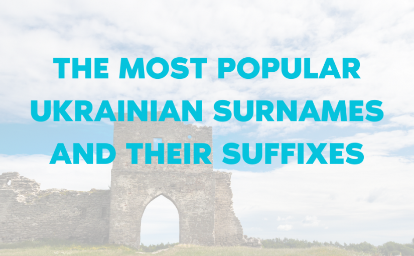 The Most Popular Ukrainian Surnames and Their Suffixes
