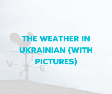 The Weather in Ukrainian (with Pictures)