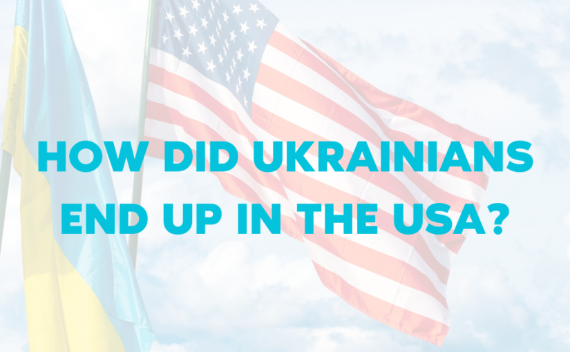 How Did Ukrainians End Up in the USA